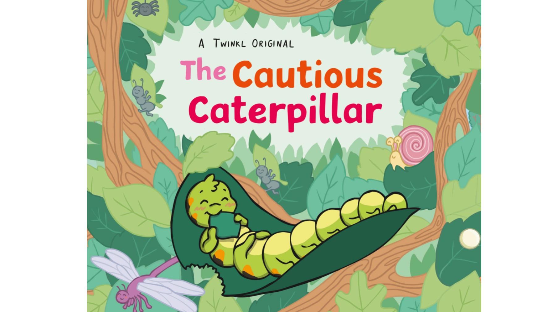 The Cautious Caterpillar